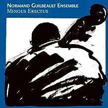 Normand Guilbeault Ensemble: Hommage ? Mingus II