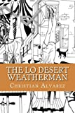 The lo Desert Weatherman, Christian Alvarez, 1492972991