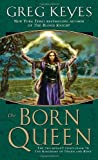 The Born Queen, Greg Keyes, 0345440730