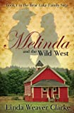Melinda and the Wild West (A Family Saga in Bear Lake, Idaho Book 1)
