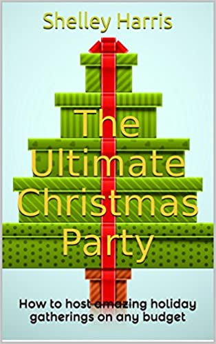 The Ultimate Christmas Party: How to host amazing holiday
