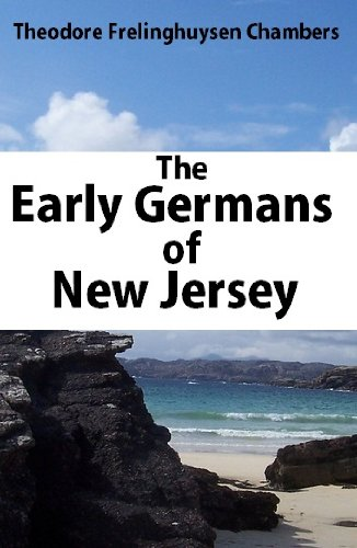 The early Germans of New Jersey : their history, churches, and genealogies (English Edition)