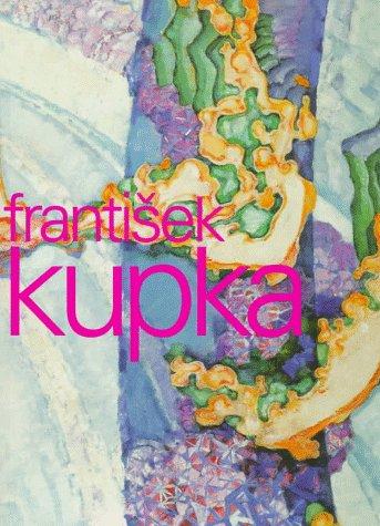 Painting the Universe; Frantisek Kupka; Pioneer in Abstraction (German Edition)