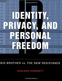 Identity, Privacy, And Personal Freedom: Big Brother vs The New Resistance