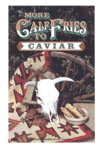More Calf Fries to Caviar