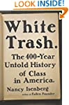 White Trash: The 400-Year Untold Hist...