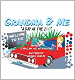 Grandma and Me - A Day at the Zoo, Terry Clark and Kathy Pokorney, 1463407785