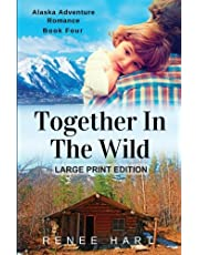 Together In The Wild: [Large Print]