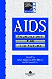 AIDS: Foundations For The Future (Social Aspects of AIDS), , 0748402284
