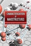 Characterization of Nanostructures, Sverre Myhra and John C. Rivière, 1439854157