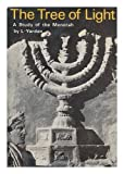Tree of Light: Study of Menorah the Seven Branched Lampstand
