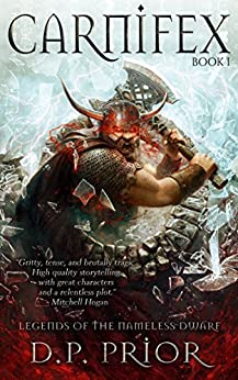 Carnifex (Legends of the Nameless Dwarf Book 1) by [Prior, D.P.]