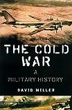 The Cold War, David Miller, 0312241836
