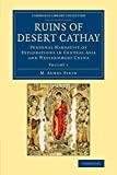 Front cover for the book Ruins of Desert Cathay: Volume 1 by M. Aurel Stein