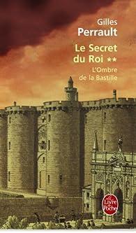 Le Secret du roi, tome 2 : L'Ombre de la Bastille par Gilles Perrault