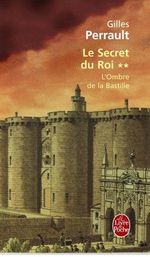 Le Secret du roi, tome 2 : L'Ombre de la Bastille