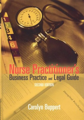 Nurse Practitioner's Business Practice and Legal Guide, Second Edition (Buppert, Nurse Practitioner's Business Practice