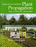 Practical Woody Plant Propagation for Nursery Growers, Bruce MacDonald, 0881920622