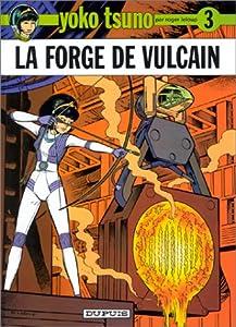 """Afficher """"Yoko Tsuno n° 3<br /> La Forge de Vulcain"""""""
