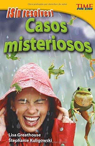 Sin Resolver! Casos Misteriosos (Time For Kids en Espanol - Level 4) (Spanish Edition) (Time for Kids Nonfiction Readers, Level 4)