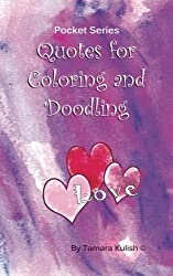 Quotes for Coloring and Doodling: Fun Relaxation for Inspirational Coloring! (Pocket Series) (Volume 3)
