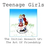 Initial Assault: The Art of Friendship by Teenage Girls (2002-09-24)