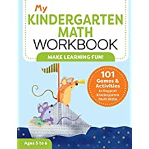 My Kindergarten Math Workbook: 101 Games and Activities to Support Kindergarten Math Skills (My Workbooks)