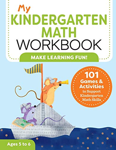 My Kindergarten Math Workbook: 101 Games and Activities to Support Kindergarten Math Skills