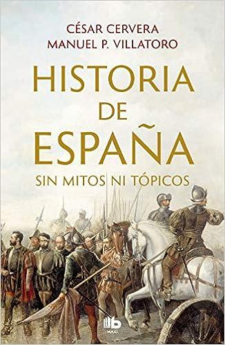 Historia de España sin mitos ni tópicos de César Cervera