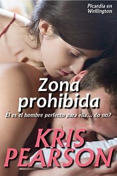 Zona prohibida (Picardia en Wellington nº 2) (Spanish Edition) by [Pearson, Kris]