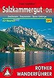 Salzkammergut Ost: Dachstein - Traunstein - Totes Gebirge. 52 Touren. Mit GPS-Daten. (Rother Wanderführer)