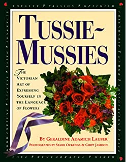 Tussie mussies the language of flowers geraldine adamich laufer tussie mussies the victorian art of expressing yourself in the language of flowers mightylinksfo