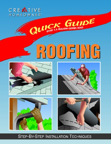 Quick Guide: Roofing: Step-by-Step Installation Techniques