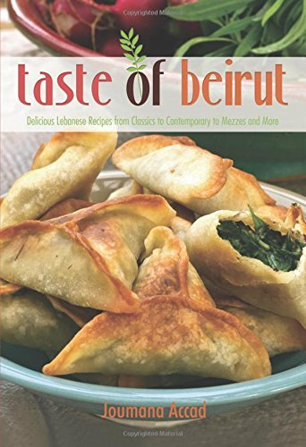 By Joumana Accad Taste of Beirut: 175+ Delicious Lebanese Recipes from Classics to Contemporary to Mezzes and More (1st First Edition) [Paperback] pdf