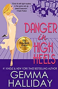 Danger in High Heels (High Heels Mysteries #7): a Humorous Romantic Mystery novel by [Halliday, Gemma]