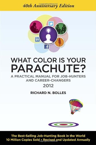 What Color Is Your Parachute? 2012: A Practical Manual...