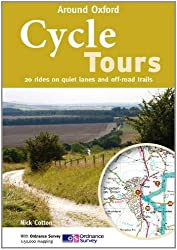 By Nick Cotton - Cycle Tours Around Oxford: 20 Rides on Quiet Lanes and Off-road Trails