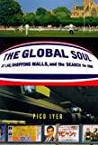 The Global Soul, Pico Iyer, 0679454330