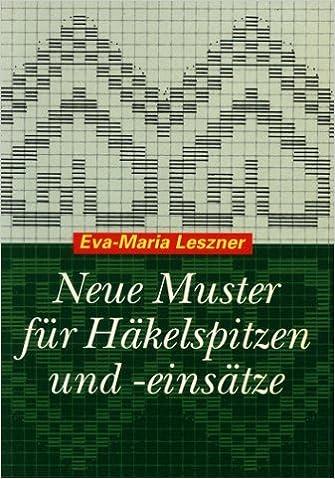 Neue Muster für Häkelspitzen und -einsätze.: Amazon.de: Eva-Maria ...