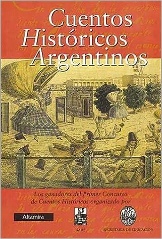 Cuentos Historicos Argentinos: Amazon.es: 1. Concurso de Cuentos Histor Ganadores: Libros