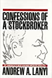 Confessions of a Stockbroker, Andrew A. Lanyi, 0131757466
