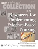 NurseAdvance Collection on Resources for Implementing Evidence-Based Nursing, Sigma Theta Tau International Staff, 1930538383