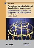 Fachworterbuch Logistik Und Supply Chain Management/dictionary Of Logistics & Supply Chain (German Edition)