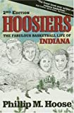 Hoosiers: The Fabulous Basketball Life of Indiana by Phillip M. Hoose (1995-03-01)