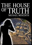 img - for The House of Truth - Living and Dying in a Quantum Universe (God Under The Microscope Book 3) book / textbook / text book