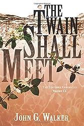 The Twain Shall Meet (The Statford Chronicles) (Volume 9)
