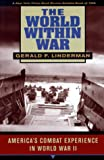 The World Within War, Gerald F. Linderman, 0674962028