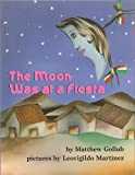 img - for The Moon Was at a Fiesta book / textbook / text book