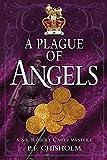 A Plague of Angels: A Sir Robert Carey Mystery (Sir Robert Carey (Paperback))