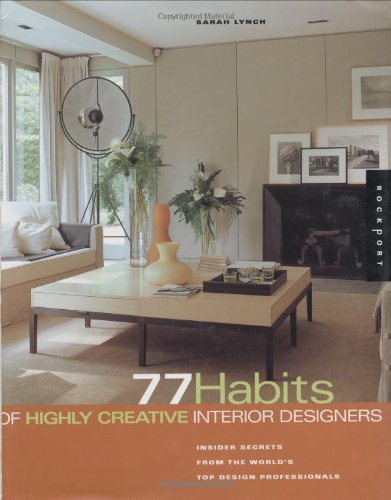 77 Habits Of Highly Creative Interior Designers (Interior Design And  Architecture): Sarah Lynch: 0080665695841: Amazon.com: Books
